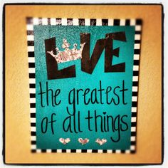 Love, The Greatest of All Things Canvas