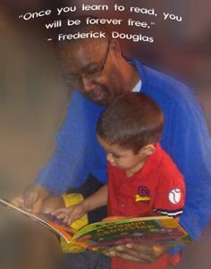 """""""Once you learn to read, you will be forever free.""""  - Frederick Douglass"""