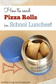 how to send pizza rolls in school lunches: keep warm in a thermos--> tips to keep warm and prevent sogging out.
