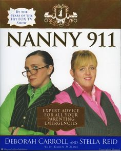 Nanny 911: Expert Advice for All Your Parenting Emergencies by Deborah Carroll & Stella Reid