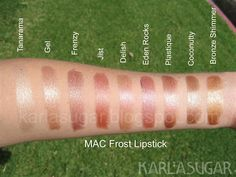 MAC, Frost, lipstick, swatches, Tanarama, Gel, Frenzy, Jist, Delish, Eden Rocks, Plastique, Coconutty, Bronze Shimmer