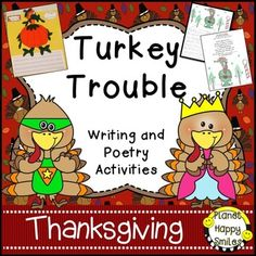 """Gobble! Gobble! Gobble!Turkey Trouble is a fun writing and poetry file! Your kids will have fun creating the Turkey writing activities about what the turkey will say to the cook and disguising the turkey so he won't be eaten for Thanksgiving dinner. We read the book """"Run, Turkey Run"""" by Diane Mayr to go with the writing activity:  What did the turkey say to the Cook?"""