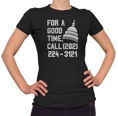 For a Good Time Call Congress Anti Trump Shirt  Activist