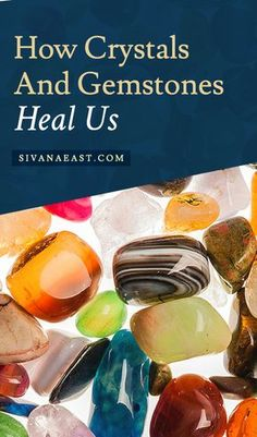 How Crystals And Gemstones Heal Us