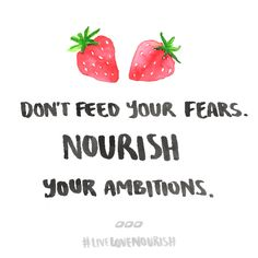 17 Quotes To Live Love Nourish By.... - Move Nourish Believe