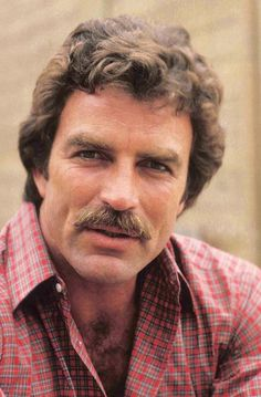 Tom Selleck ...looks like my ex...such a pity..his looks didn't match his attitude....lol