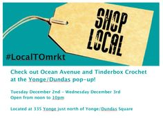 Events | Ocean Avenue - Visit Ocean Avenue and Tinderbox Crochet at  the Yonge/Dundas Local Market from December 2-3, 2014. #LocalTOMrkt