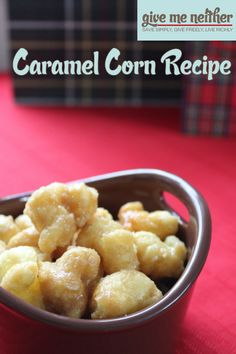 One of my favorite gifts!!  Caramel Corn Recipe (2 Options: Air-Popped Popcorn or Jay's Corn Puffs)