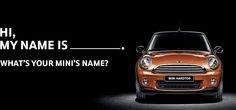 Browse other MINI owners' creative names for their cars. You can even add yours to the list!