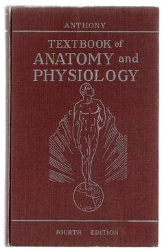 Textbook of Anatomy and Physiology by Catherine Parker Anthony - Vintage Anatomy Science Text Book $42.00