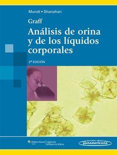 GRAFF. ANÁLISIS DE ORINA Y DE LOS LÍQUIDOS CORPORALES Autores: Lillian A. Mundt…