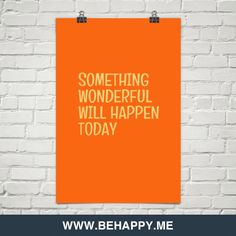 Something wonderful will happen today #22652