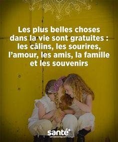 As mais belas coisas na vida são grátis: os abraços, os sorrisos, o amor, os amigos, a família e as lembranças.