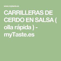 CARRILLERAS DE CERDO EN SALSA ( olla rápida ) - myTaste.es