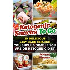 Ketogenic Snacks To Go: 30 Delicious Low Carb Snacks You Should Grab If You Are On Ketogenic Diet: (WITH CARB COUNTS, Ketogenic Diet, Ketogenic Diet For ... paleo diet, anti inflammatory diet Book 5)  #Paleo #Diet #Cookbook