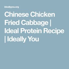 Chinese Chicken Fried Cabbage | Ideal Protein Recipe | Ideally You
