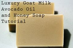 Tutorial: Creamy Honey & Goat's Milk Soap with Avocado Oil