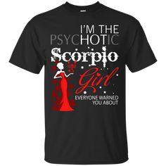 Zodiac Scorpio T shirts Girl I Am The Psychotic Scorpio Girl Hoodies Sweatshirts Capricorn Girl, Zodiac Scorpio, Funny Xmas Sweaters, Christmas Sweaters, Zodiac Shirts, Fall Shirts, Pregnancy Shirts, Psychotic, Birthday Shirts