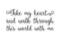 Take my heart and walk through this world with me vinyl wall decal