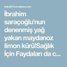 İbrahim saraçoğlu'nun denenmiş yağ yakan maydanoz limon kürü!Sağlık İçin Faydaları da cabası.Mutlaka Okuyun! – Gülşah'ın Dünyası