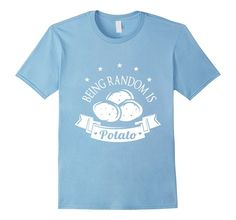 Cute Being random is potato awesome design printed funny t-shirt now available on Amazon http://www.amazon.com/random-potato-awesome-printed-t-shirt/dp/B01DAPJKFW?ie=UTF8&*Version*=1&*entries*=0 #tshirts #tshirtdesign #tshirtprint #customapparel #tshirtlife #tees #funnyshirts