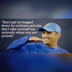 When you are criticised or praised remember this. Life Lesson Quotes, Life Quotes, Lessons Learned, Life Lessons, Ziva Dhoni, Praise Quotes, Ms Dhoni Photos, Criticism Quotes, Dhoni Quotes