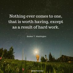 Nothing ever comes to one, that is worth having, except as a result of hard #work. - Booker T. Washington   Don't be afraid to focus on the hard work today. It will pay off in the long run. #leadership #coaching