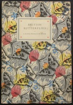 King Penguin 41 • BRITISH BUTTERFLIES • Author: E. B. Ford • Cover Design: Paxton Chadwick • Date Published: October 1951 • #NEED
