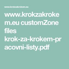 www.krokzakrokem.eu customZone files krok-za-krokem-pracovni-listy.pdf