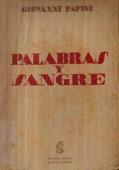 Palabras y sangre / Giovanni Papini ; traducción directa y prólogo de Mario Verdaguer - Barcelona : Apolo, cop. 1938