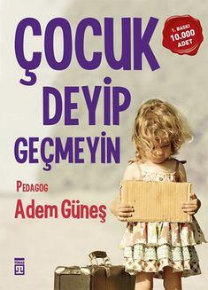 Çocuk Deyip Geçmeyin - Adem Güneş Solar, Book Worms, Books To Read, Literature, Parenting, Reading, Children, Compost, Movie