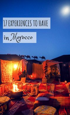 17 Experiences to have in Morocco | Things to do in Morocco | Morocco Bucket List | What to do in Morocco | Moroccan Experiences |