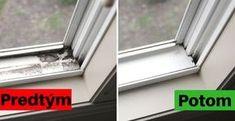 Mala som problém vyčistiť špinavé škáry na plastových oknách. Tento trik od kamarátky to ale vyriešil   Chillin.sk