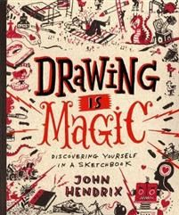 Drawing Is Magic: Discovering Yourself in a Sketchbook by John Hendrix 1617691372 9781617691379 John Hendrix, Summer Drawings, Book Drawing, I Love Books, Children's Books, Library Books, Fiction Books, Book Cover Design, Book Design