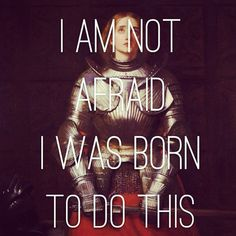 #nofear Joan of arc #yolo #inspiration #quote