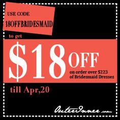 Get a nice $18 OFF your bridesmaid dress order of $223 or more with this code until April 20th 2013! Buy your #BridesmaidDresses here: http://www.outerinner.com/bridesmaid-dresses-cg-12.html #OuterInner #Wedding