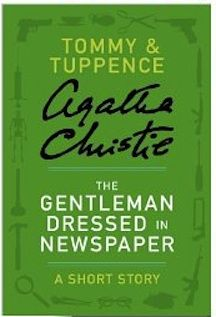 The Gentleman Dressed in Newspaper: A Tommy and Tuppence Mystery