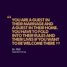 Quote By Dr. Phil, said to Kathy's Mother-in-law | Quotes to ...