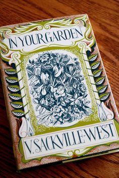 Vita Sackville-West: In Your Garden. Illustrator: Paul Holmes #sissinghurst #garden #design