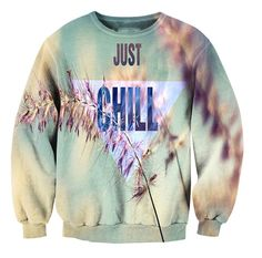 sweatshirt just chill this clothes