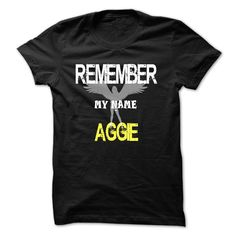 Remember my name Aggie T-Shirts, Hoodies. Check Price Now ==► https://www.sunfrog.com/LifeStyle/Remember-my-name-Aggie.html?41382