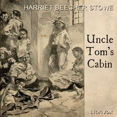 Uncle Tom's Cabin : Harriet Beecher Stowe : Free Download & Streaming : Internet Archive