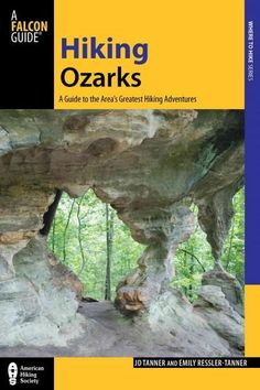 Falcon Guide Hiking Ozarks: A Guide to the Area's Greatest Hiking Adventures