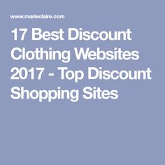 415b6d522ac Our 17 Best Shopping Secrets for Discount Clothing. 17 Best Discount  Clothing Websites 2017 - Top Discount Shopping Sites