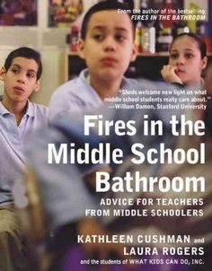 Fires in the Middle School Bathroom: Advice for Teachers from Middle Schoolers…