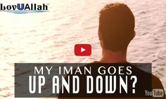 My Iman Goes Up And Down  (Video) Brother Mohamed Hoblos.