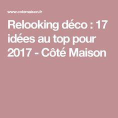 Relooking déco : 17 idées au top pour 2017 - Côté Maison