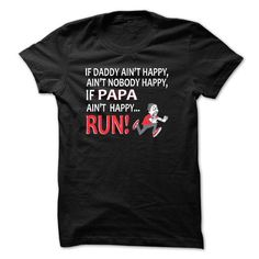 If PAPA Aint Happy LIMITED TIME ONLY. ORDER NOW if you like, Item Not Sold Anywhere Else. Amazing for you or gift for your family members and your friends. Thank you! #dad #papa #daddy