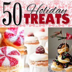 50 Holiday Treats (Holiday Desserts) - Yummy Holiday recipes!