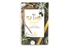 The 52 Lists Project  is a journal of weekly lists that will help nurture self-expression and self-development - written and art directed by our founder, Moorea Seal! Each seasonal section includes list prompts, with plenty of space to write your own lists, and challenges to help you take action ...
